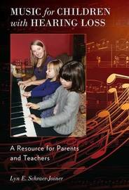 Music for Children with Hearing Loss by Lyn E. Schraer-Joiner