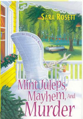 Mint Juleps, Mayhem, and Murder by Sara Rosett image