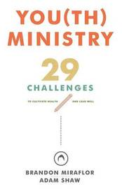 You(th) Ministry by Brandon A. L. Miraflor