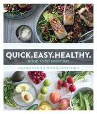 Quick. Easy. Healthy. by Callum Hann