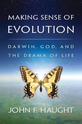 Making Sense of Evolution by John F Haught