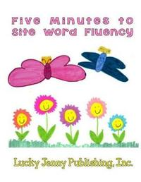Five Minutes to Site Word Fluency by Elizabeth Chapin-Pinotti