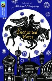Oxford Reading Tree TreeTops Greatest Stories: Oxford Level 17: The Enchanted Horse by Jamila Gavin image