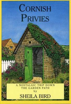 Cornish Privies by Sheila Bird