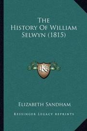 The History of William Selwyn (1815) by Elizabeth Sandham