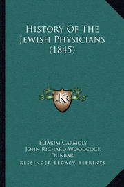 History of the Jewish Physicians (1845) by Eliakim Carmoly