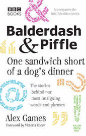 Balderdash & Piffle: One Sandwich Short of a Dog's Dinner by Alex Games