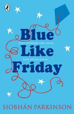 Blue Like Friday by Siobhan Parkinson