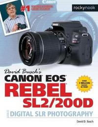 David Busch's Canon EOS Rebel Sl2/200d Guide to Digital Slr Photography by David D Busch