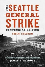 The Seattle General Strike by Robert L. Friedheim