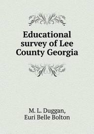 Educational Survey of Lee County Georgia by M L Duggan