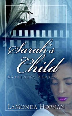 Sarah's Child, Barreness Broken by LaMonda Hopman image