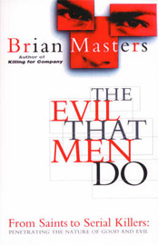 The Evil That Men Do by Brian Masters image