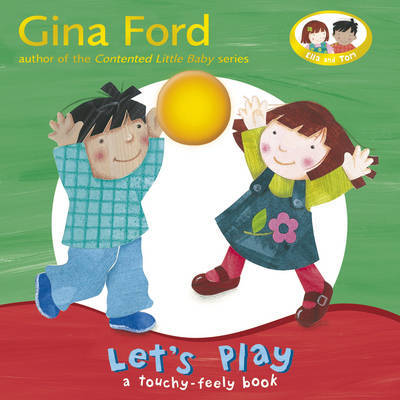 Let's Play: A Touch and Feel Book by Gina Ford image