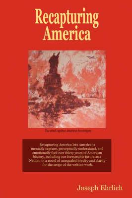 Recapturing America by Joseph Ehrlich