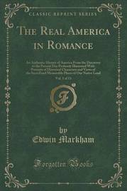 The Real America in Romance, Vol. 1 of 13 by Edwin Markham