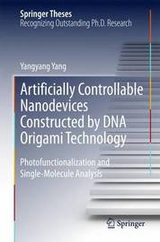 Artificially Controllable Nanodevices Constructed by DNA Origami Technology by Yangyang Yang