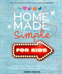 Home Made Simple for Kids by Joanna Gosling