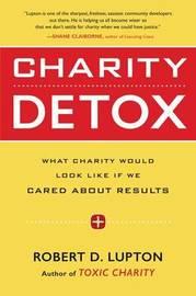 Charity Detox by Robert D Lupton