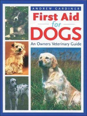 First Aid for Dogs by Andrew Gardiner