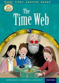 Read With Biff, Chip and Kipper: Level 11 First Chapter Books: The Time Web by Roderick Hunt