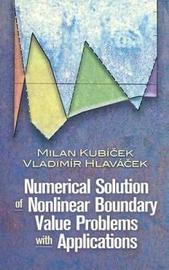 Numerical Solution of Nonlinear Boundary Value Problems with Applications by Milan Kubicek