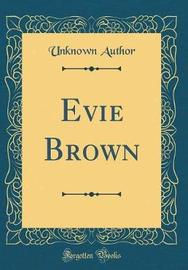 Evie Brown (Classic Reprint) by Unknown Author image
