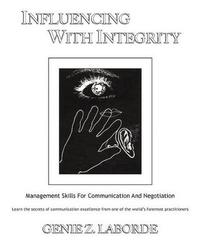 Influencing With Integrity - Revised Edition by Genie Z. Laborde