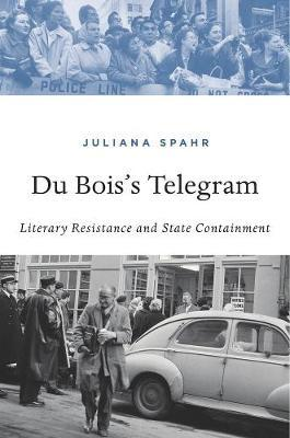 Du Bois's Telegram by Juliana Spahr