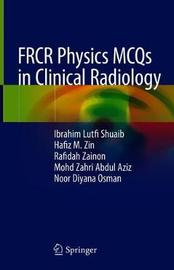 FRCR Physics MCQs in Clinical Radiology by Ibrahim Lutfi Shuaib
