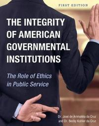 The Integrity of American Governmental Institutions by Jose de Arimateia da Cruz