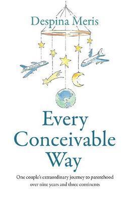 Every Conceivable Way by Despina Meris