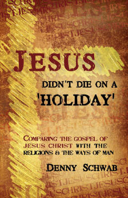Jesus Didn't Die on a 'Holiday' by Dennis Schwab image