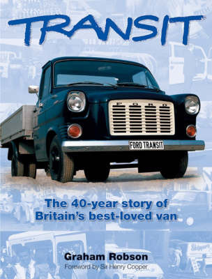 Transit: The 40 Year Story of Britain's Best-loved Van by Graham Robson image