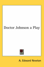 Doctor Johnson a Play by A. Edward Newton image