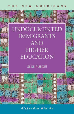 Undocumented Immigrants and Higher Education: S Se Puede! by Alejandra Rincon image