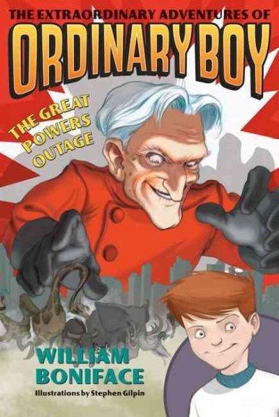 The Extraordinary Adventures of Ordinary Boy: The Great Powers Outage by William Boniface image