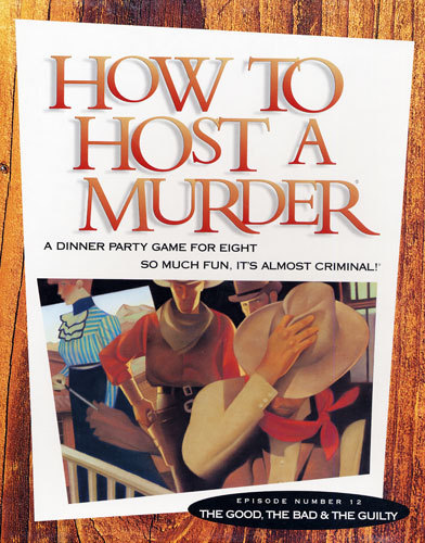 How to HOST A MURDER for 8 - The Good, The Bad, & The Guilty