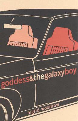 Goddess and the Galaxy Boy by Woodrow Ingrid