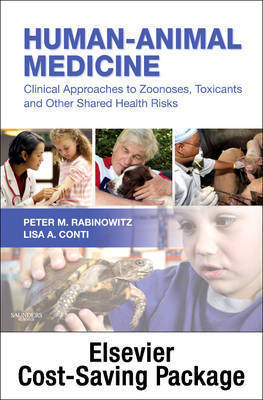 Human-Animal Medicine - Text and Veterinary Consult Package: Clinical Approaches to Zoonoses, Toxicants and Other Shared Health Risks by Peter M Rabinowitz