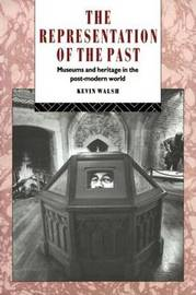 The Representation of the Past by Kevin Walsh