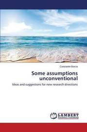 Some Assumptions Unconventional by Borcia Constantin