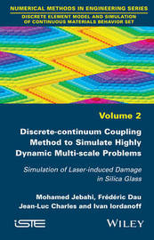 Discrete-continuum Coupling Method to Simulate Highly Dynamic Multi-scale Problems by Mohamed Jebahi