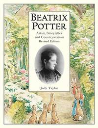 Beatrix Potter Artist, Storyteller and Countrywoman by Judy Taylor image