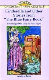 "Cinderella and Other Stories from the ""Blue Fairy Book"" by Andrew Lang"
