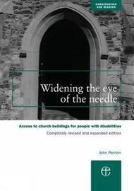 Widening the Eye of the Needle by John H. Penton