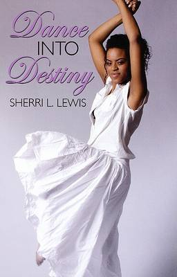 Dance Into Destiny by Sherri Lewis