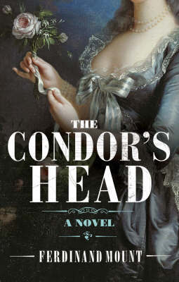 The Condor's Head by Ferdinand Mount