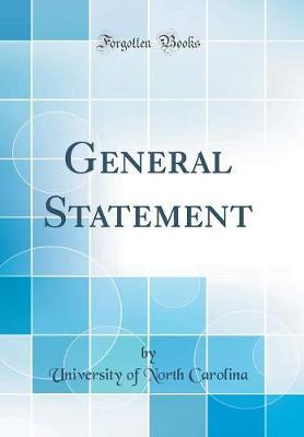 General Statement (Classic Reprint) by University Of North Carolina