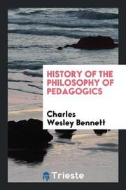 History of the Philosophy of Pedagogics by Charles Wesley Bennett image